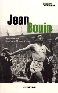 Bernard Maccario - Jean Bouin - Héros du sport, héros de la Grande Guerre.