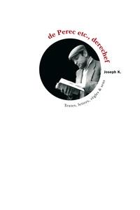 Bernard Magné - De Perec etc., derechef - Textes, lettres, règles & sens.