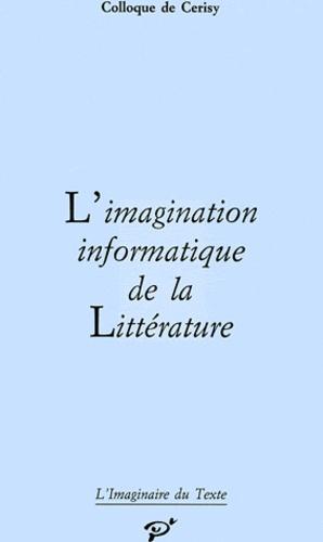 Bernard Magné et Jean-Pierre Balpe - L'imagination informatique de la littérature.