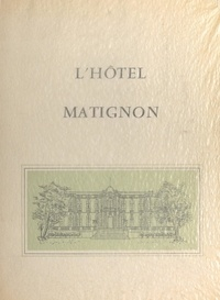 Bernard Mahieu et G. Bergner - L'hôtel Matignon.
