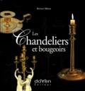 Bernard Mahot - Les chandeliers et bougeoirs - L'éclairage de nos aïeux.