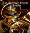 Bernard Mahot - Les lanternes, phares et fanaux - K'éclaraige de nos aïeux.