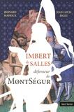 Bernard Mahoux et Jean-Louis Biget - Imbert de Salles - Défenseur de Montségur.