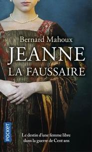 Bernard Mahoux - Jeanne la faussaire - Une femme dans la Guerre de Cent ans.