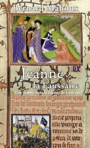 Collection de livres audio à téléchargement gratuit Jeanne la faussaire  - Une femme dans la Guerre de Cent ans FB2 RTF CHM (Litterature Francaise) par Bernard Mahoux