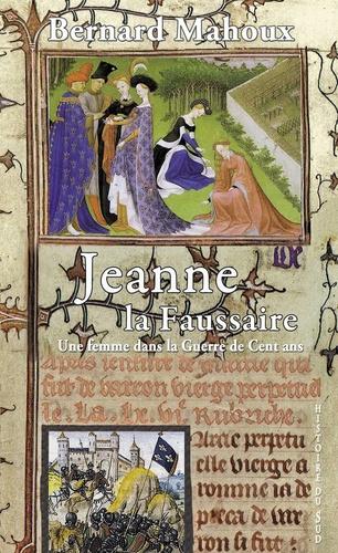 Jeanne la faussaire. Une femme dans la Guerre de Cent ans