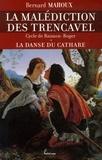 Bernard Mahoux - La malédiction des Trencavel Tome 1 : La danse du cathare - Cycle de Raimon-Roger.