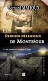 Bernard Mahoux - Le dernier défenseur de Montségur - La vie aventureuse d'Imbert de Salles.