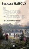 Bernard Mahoux - Le retour du rebelle Tome 2 : Carcassonne ou mourir.