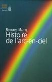Bernard Maitte - Histoire de l'arc-en-ciel.