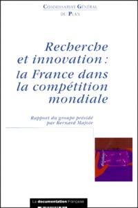 Bernard Majoie et  Commissariat Général du Plan - Recherche et innovation - La France dans la compétition mondiale.