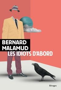 Meilleurs livres audio à télécharger gratuitement Les idiots d'abord in French 9782743648770 CHM MOBI par Bernard Malamud