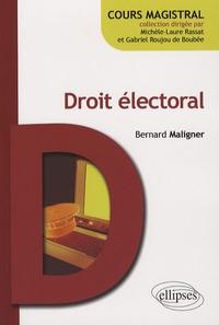 Droit électoral - Bernard Maligner |