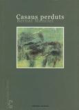 Bernard Manciet - Casaus perduts.