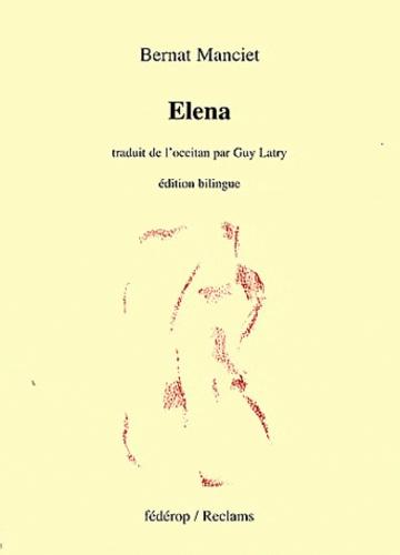 Bernard Manciet - Elena - Edition bilingue français-occitan.
