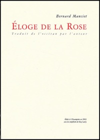 Bernard Manciet - Eloge de la rose.