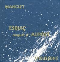 Bernard Manciet et Christian Vieussens - Esquiç seguit d'Auròst - Edition bilingue français-occitan. 1 CD audio