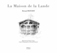 Bernard Manciet - La maison de la lande.