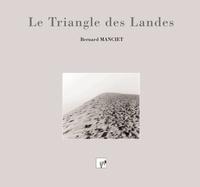 Bernard Manciet - Le Triangle des Landes.
