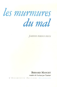 Bernard Manciet - Les murmures du mal - Jardins perdus deux.