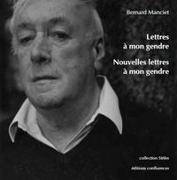 Bernard Manciet - Lettres à mon gendre - Nouvelles lettres à mon gendre.