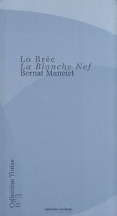Bernard Manciet - Lo Brèc - La Blanche Nef - Edition bilingue français-occitan.