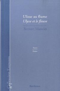 Bernard Manciet - Ulisse au flume (Ulysse au fleuve) - Edition bilingue français-occitan.