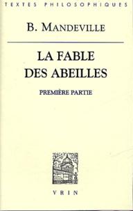 Bernard Mandeville - La fable des abeilles suivie de Essai sur la charité et les écoles de charité et de Défense du livre.