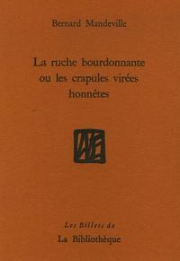 Bernard Mandeville - La Ruche bourdonnante ou les crapules virées honnêtes.