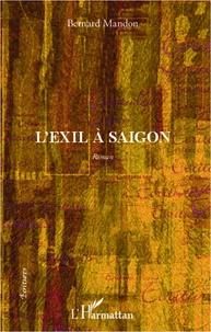 Bernard Mandon - Exil à Saïgon.