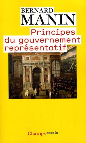 Bernard Manin - Principes du gouvernement représentatif.