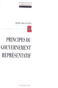 Principes du gouvernement représentatif - Bernard Manin |