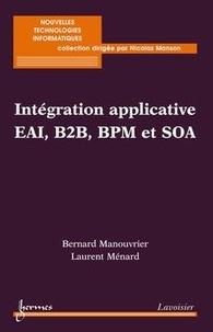 Bernard Manouvrier et Laurent Ménard - Intégration applicative EAI, B2B, BPM et SOA.