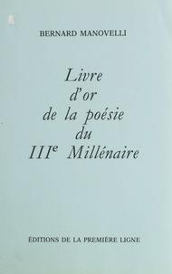 Bernard Manovelli - Livre d'or de la poésie du IIIe millénaire.