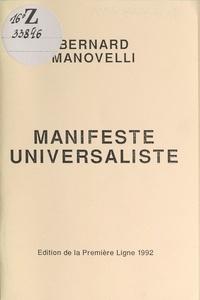 Bernard Manovelli - Manifeste universaliste.
