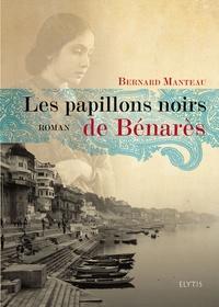 Bernard Manteau - Les papillons noirs de Bénarès.