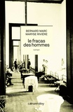 Bernard Marc et Maryse Rivière - Le fracas des hommes.