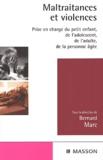 Bernard Marc et  Collectif - Maltraitrances et violences - Prise en charge du petit enfant, de l'adolescent, de l'adulte, de la personne âgée.