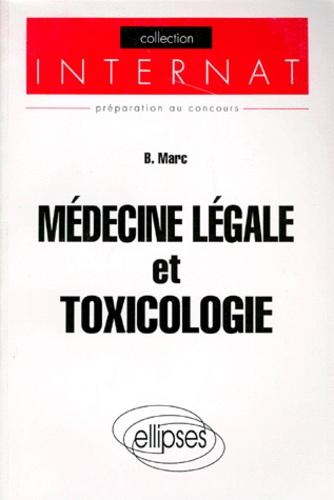 Bernard Marc - Médecine légale et toxicologie.