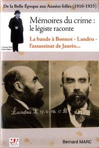 Bernard Marc - Mémoires d'un crime : le légiste raconte - De la Belle Epoque aux Années folles (1910-1925).