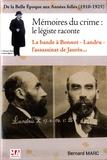 Bernard Marc - Mémoires du crime : un légiste parle - Tome 1, De la Belle époque aux années folles (1910-1925).