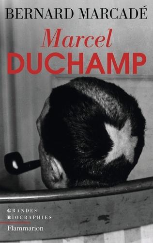 Bernard Marcadé - Marcel Duchamp - La vie à crédit.