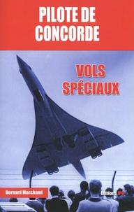 Bernard Marchand - Pilote de Concorde - Vols spéciaux.