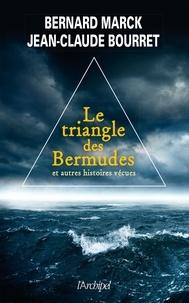 Bernard Marck et Jean-Claude Bourret - Le triangle des bermudes et autres histoires vécues.