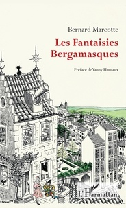 Bernard Marcotte - Les fantaisies bergamasques.