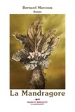 Bernard Marcoux - La Mandragore.