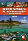 Bernard Margerie et Thiébaud Joris - Guide de découverte de la vie sous-marine à faible profondeur - Atlantique et Manche.
