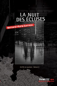 Bernard-Marie Garreau - La nuit des écluses.