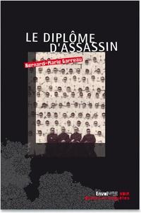 Bernard-Marie Garreau - Le diplôme d'assassin.