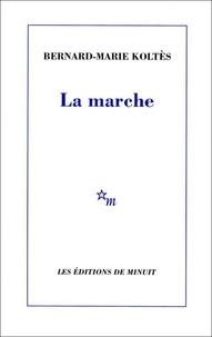 Bernard-Marie Koltès - La marche.